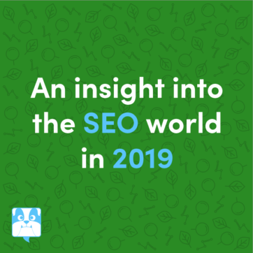 An insight into the SEO world in 2019