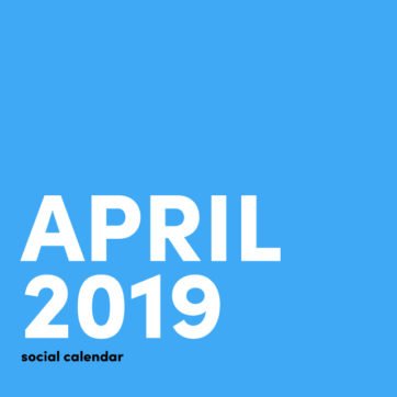 What's on the social calendar in April 2019?