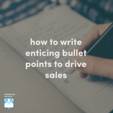 How to write enticing bullet points to drive sales